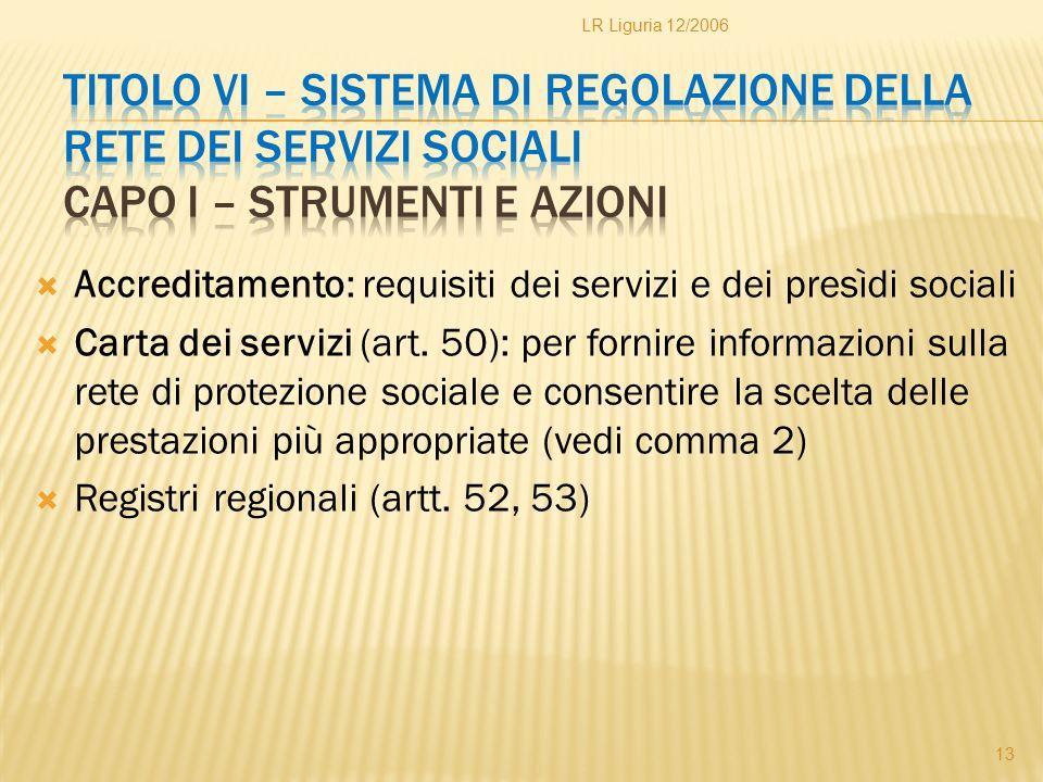  Accreditamento: requisiti dei servizi e dei presìdi sociali  Carta dei servizi (art. 50): per fornire informazioni sulla rete di protezione sociale