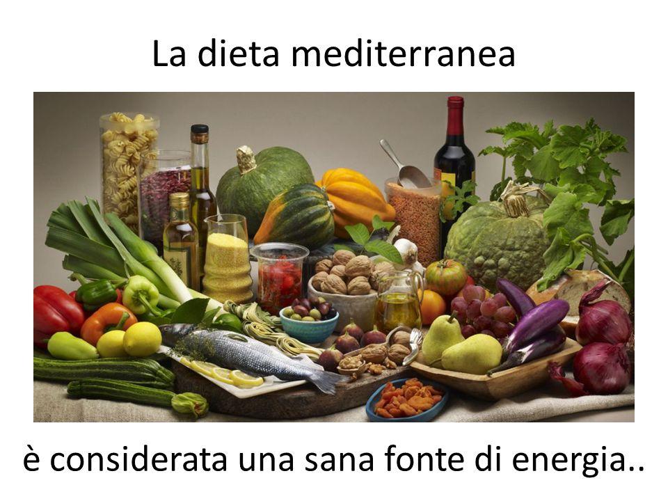 La dieta mediterranea è considerata una sana fonte di energia..