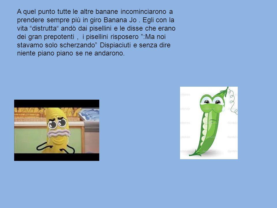 Ragazzi sapete che Banana JO è CADUTA SULLA SUA BUCCIA. Ahah! E' caduto! E'caduto!
