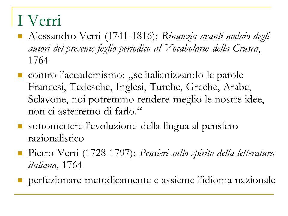 I Verri Alessandro Verri (1741-1816): Rinunzia avanti nodaio degli autori del presente foglio periodico al Vocabolario della Crusca, 1764 contro l'acc