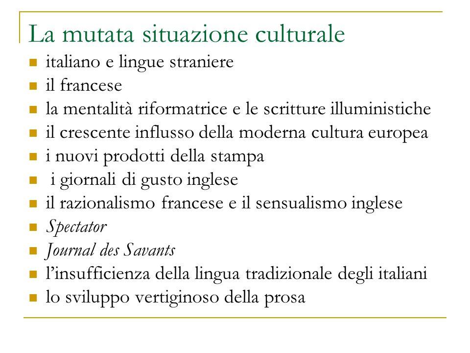 La mutata situazione culturale italiano e lingue straniere il francese la mentalità riformatrice e le scritture illuministiche il crescente influsso d