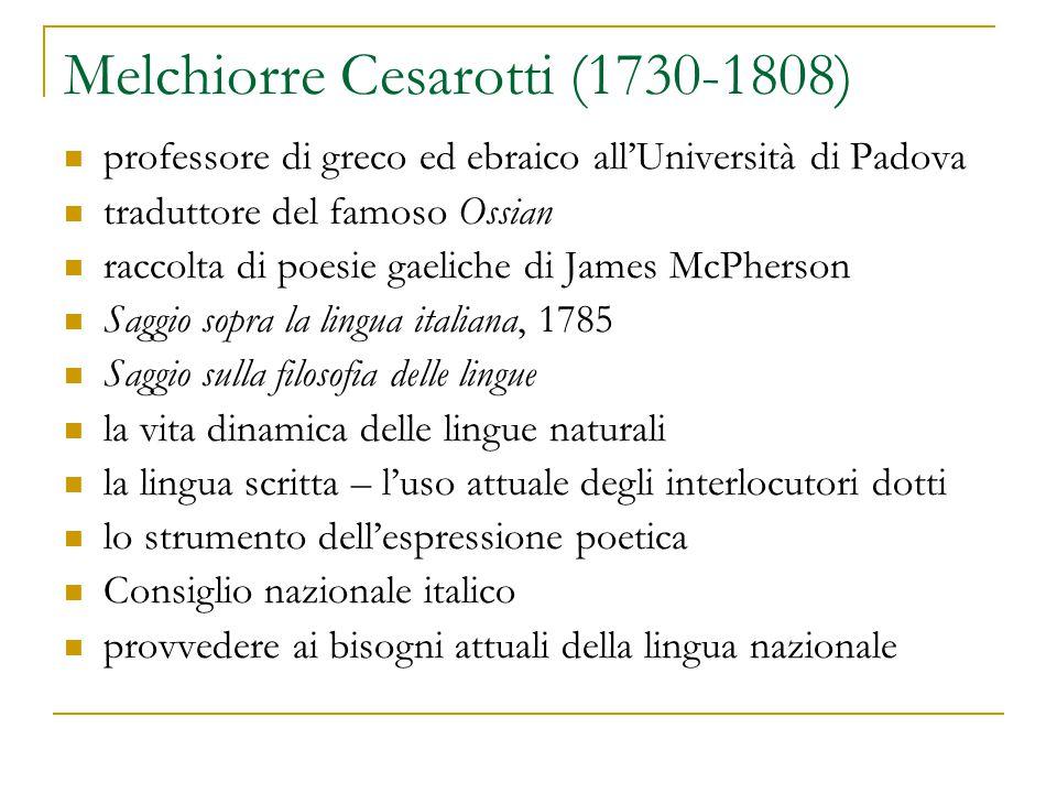 Melchiorre Cesarotti (1730-1808) professore di greco ed ebraico all'Università di Padova traduttore del famoso Ossian raccolta di poesie gaeliche di J