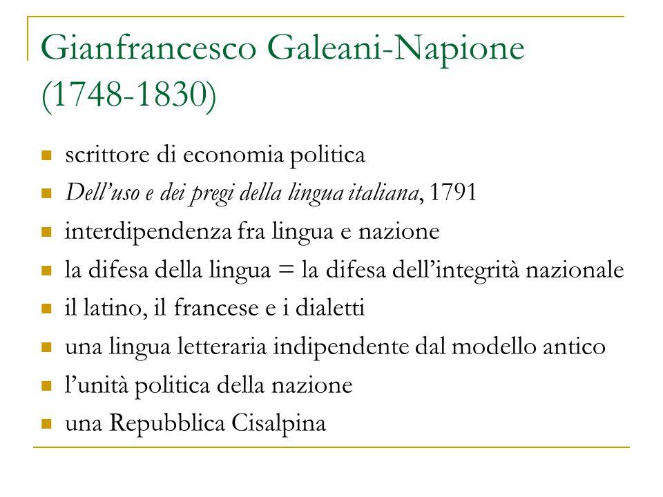 Gianfrancesco Galeani-Napione (1748-1830) scrittore di economia politica Dell'uso e dei pregi della lingua italiana, 1791 interdipendenza fra lingua e