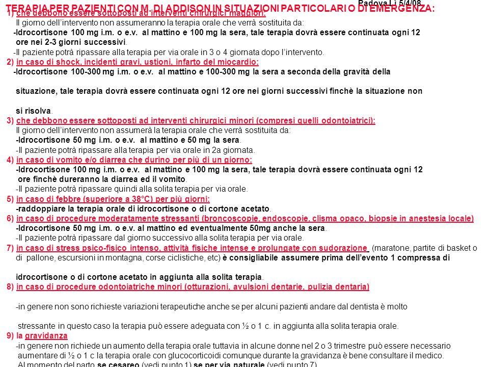 Padova Lì 5/4/08 1) che debbono essere sottoposti ad interventi chirurgici maggiori: Il giorno dell'intervento non assumeranno la terapia orale che ve