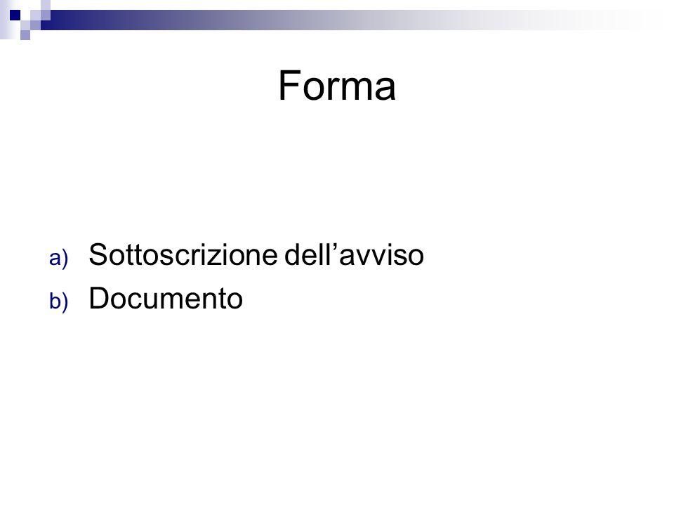 Forma a) Sottoscrizione dell'avviso b) Documento