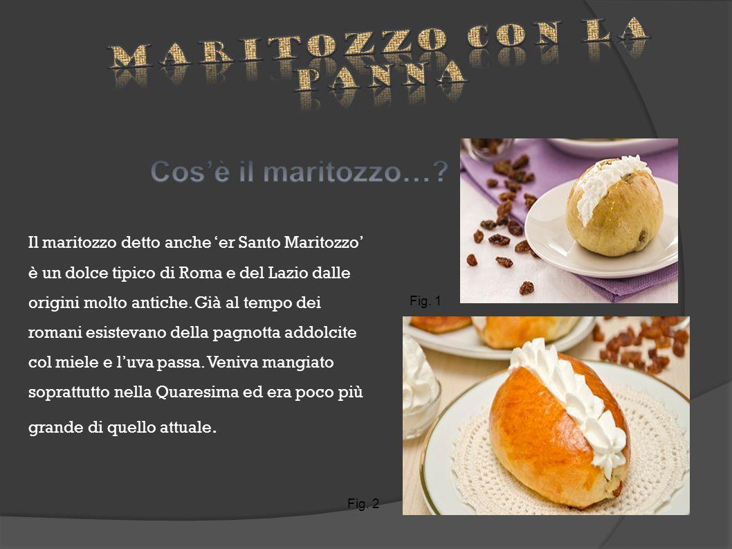 Il maritozzo detto anche 'er Santo Maritozzo' è un dolce tipico di Roma e del Lazio dalle origini molto antiche.