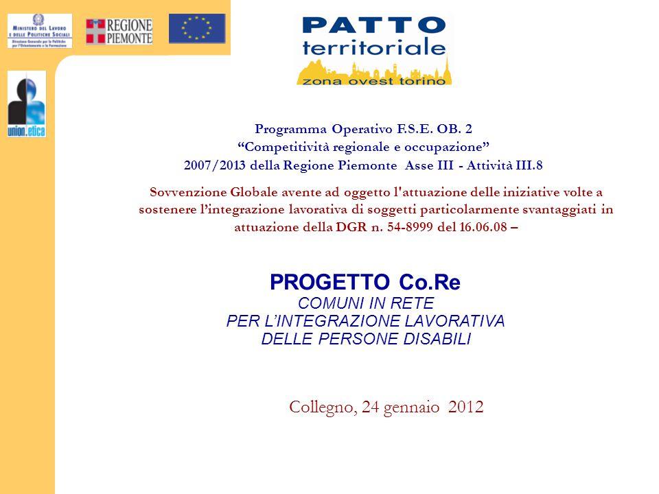 Collegno, 24 gennaio 2012 Sovvenzione Globale avente ad oggetto l attuazione delle iniziative volte a sostenere l'integrazione lavorativa di soggetti particolarmente svantaggiati in attuazione della DGR n.