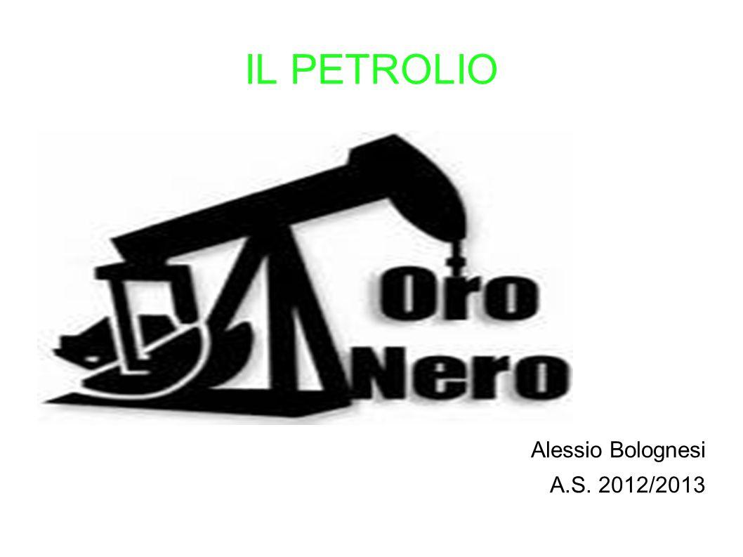 IL PETROLIO Alessio Bolognesi A.S. 2012/2013