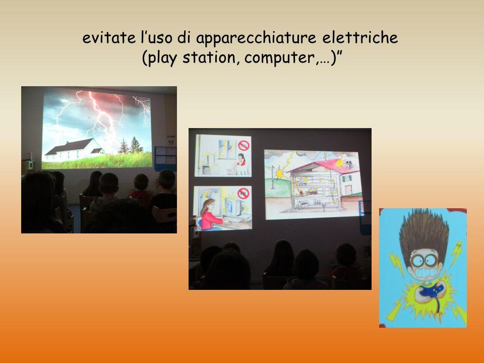 """evitate l'uso di apparecchiature elettriche (play station, computer,…)"""""""