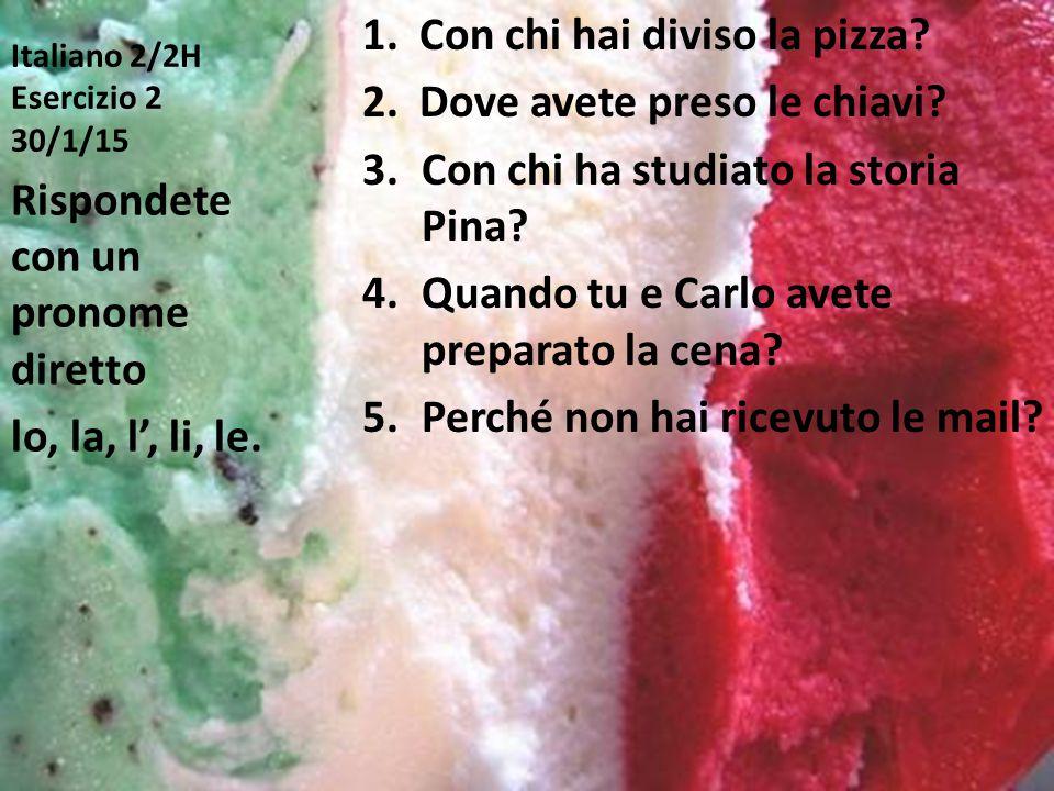 Italiano 2/2H Esercizio 3 3/2/15 1.Hai ricevuto le mie lettere.