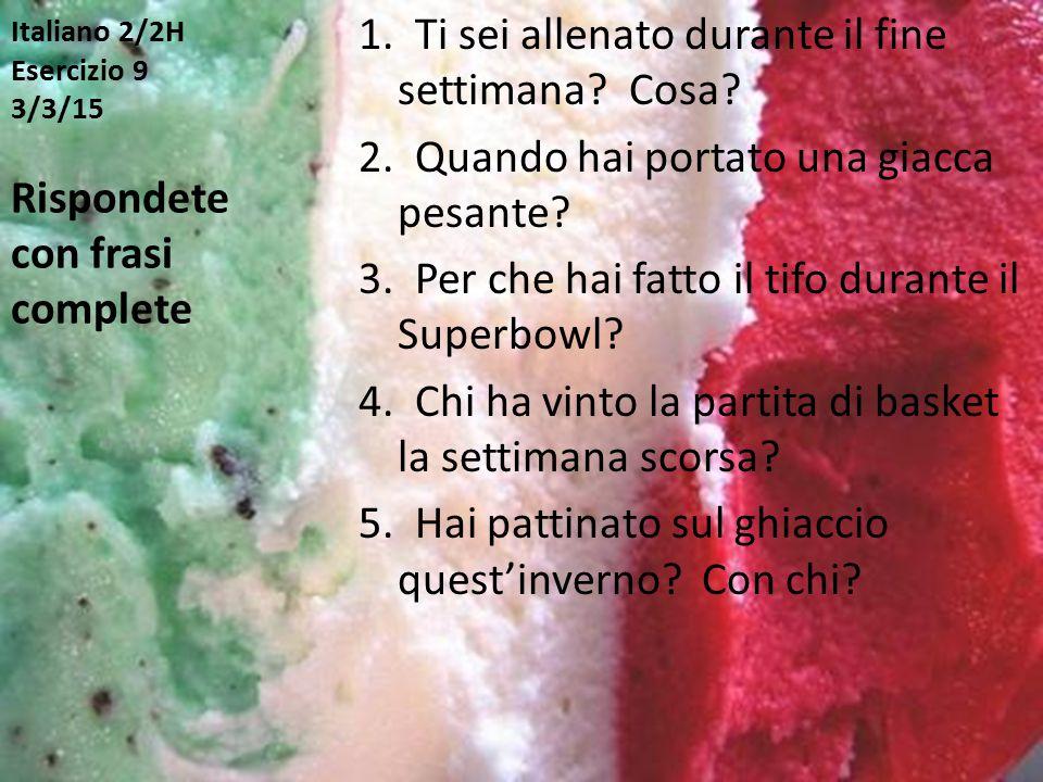 Italiano 2/2H Esercizio 10 11/3/15 1.Dove 2. Quando 3.