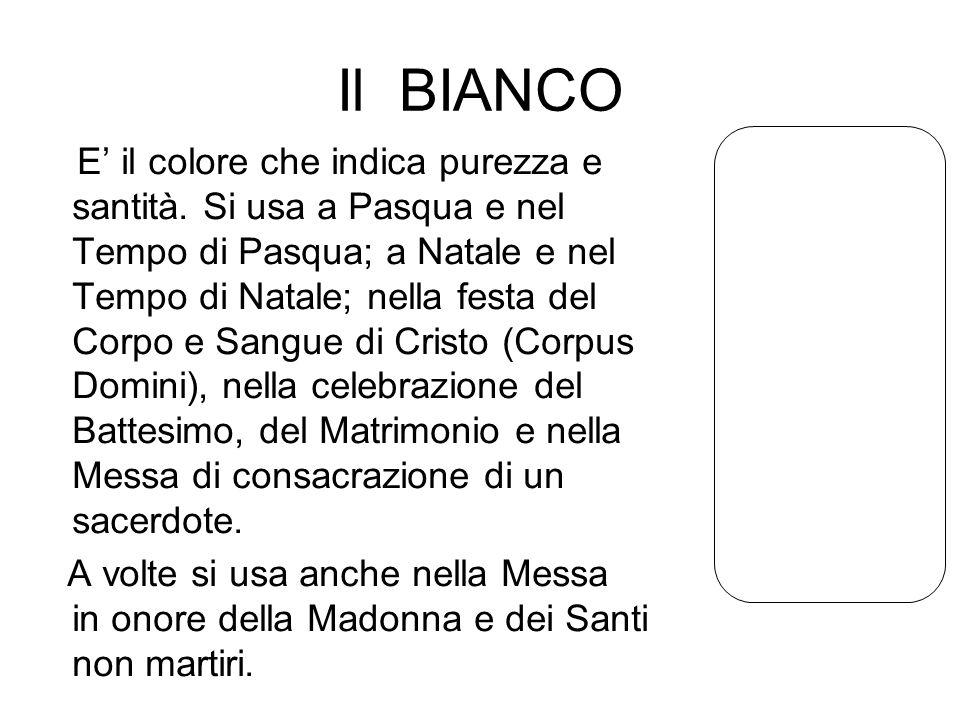 Il BIANCO E' il colore che indica purezza e santità.
