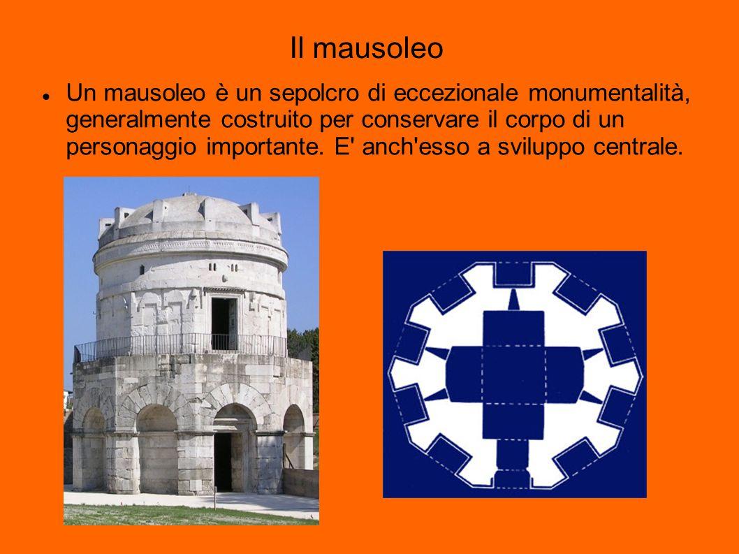 Il mausoleo Un mausoleo è un sepolcro di eccezionale monumentalità, generalmente costruito per conservare il corpo di un personaggio importante.
