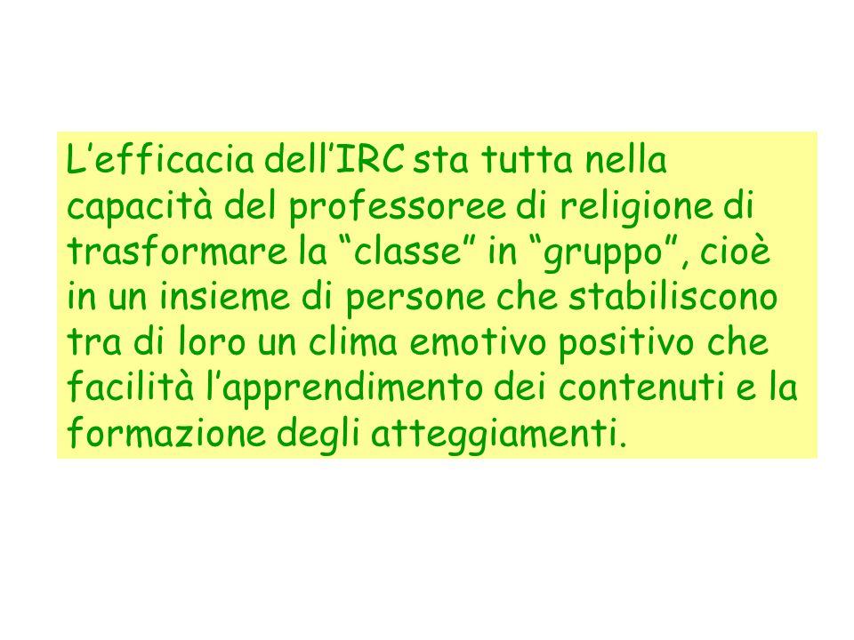 """L'efficacia dell'IRC sta tutta nella capacità del professoree di religione di trasformare la """"classe"""" in """"gruppo"""", cioè in un insieme di persone che s"""