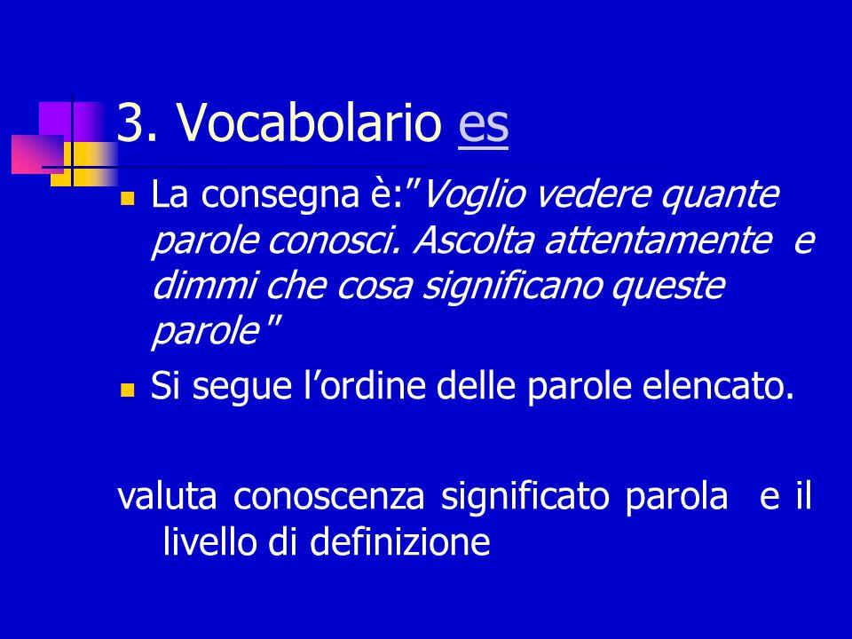 ACCORGIMENTI… A che cosa serve (1,2,3,4,5,8,10,19,21) Che cosa significa (12,14,16,20,22) Se la risposta del b.
