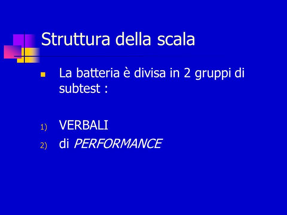 11 subtest : 6 verbali 5 di performance