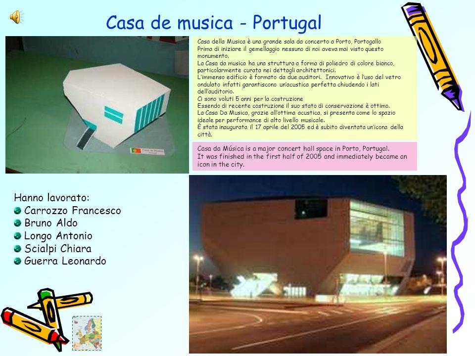 Casa de musica - Portugal Casa della Musica è una grande sala da concerto a Porto, Portogallo Prima di iniziare il gemellaggio nessuno di noi aveva mai visto questo monumento.