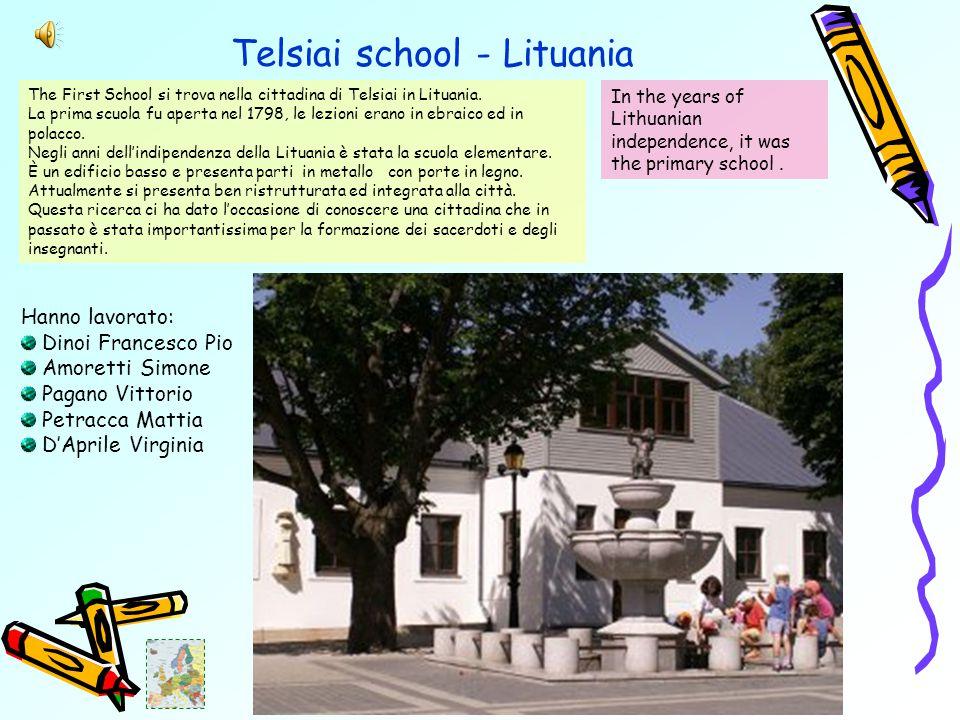 Telsiai school - Lituania The First School si trova nella cittadina di Telsiai in Lituania.