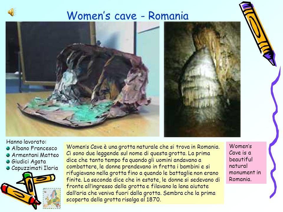 Women's cave - Romania Women's Cave è una grotta naturale che si trova in Romania.