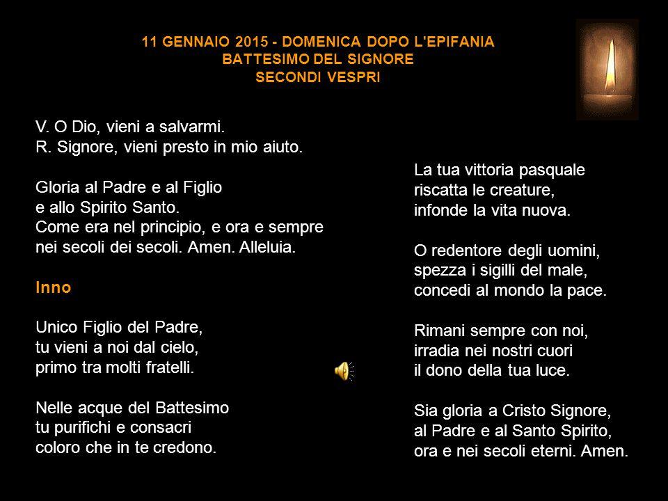 11 GENNAIO 2015 - DOMENICA DOPO L EPIFANIA BATTESIMO DEL SIGNORE SECONDI VESPRI V.
