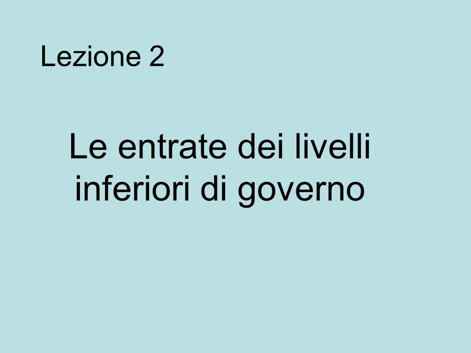 Lezione 2 Le entrate dei livelli inferiori di governo
