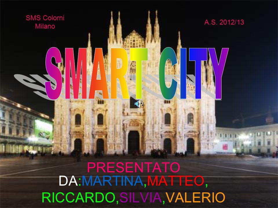 PRESENTATO DA:MARTINA,MATTEO, RICCARDO,SILVIA,VALERIO SMS Colorni Milano A.S. 2012/13