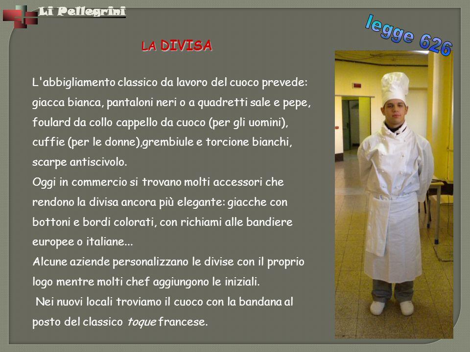 Li Pellegrini L'abbigliamento classico da lavoro del cuoco prevede: giacca bianca, pantaloni neri o a quadretti sale e pepe, foulard da collo cappello