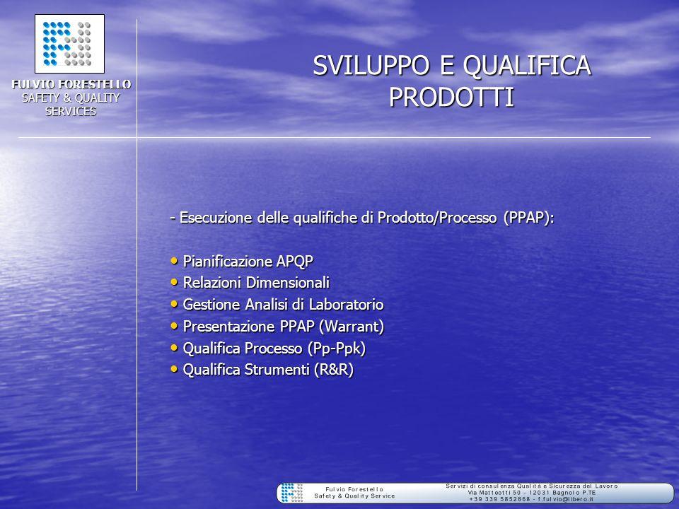 SVILUPPO E QUALIFICA PRODOTTI - Esecuzione delle qualifiche di Prodotto/Processo (PPAP): Pianificazione APQP Pianificazione APQP Relazioni Dimensional