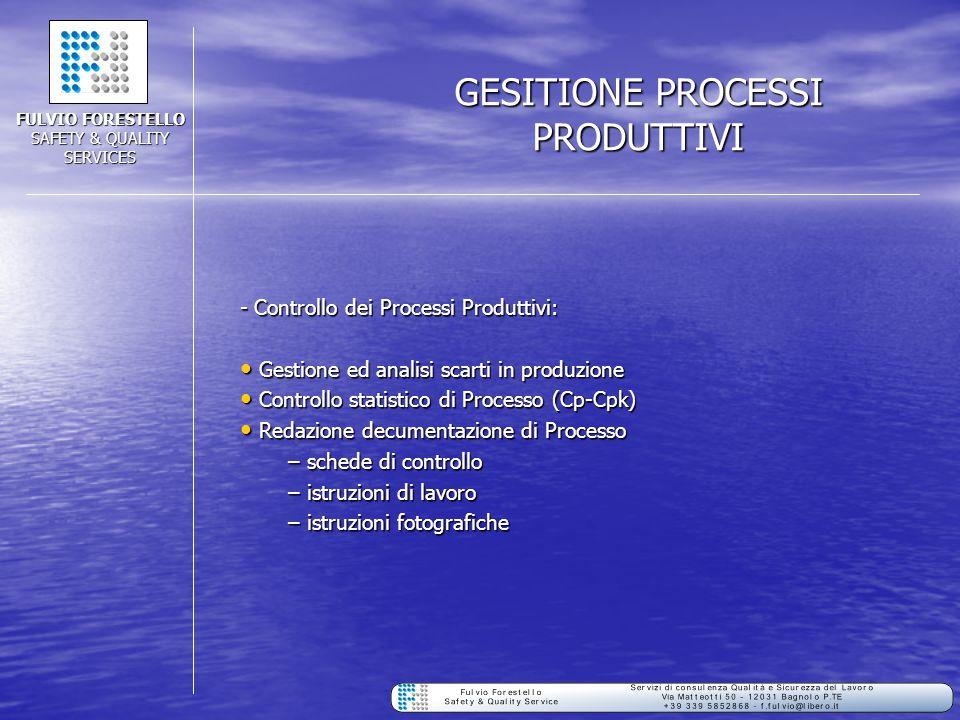 GESITIONE PROCESSI PRODUTTIVI - Controllo dei Processi Produttivi: Gestione ed analisi scarti in produzione Gestione ed analisi scarti in produzione C