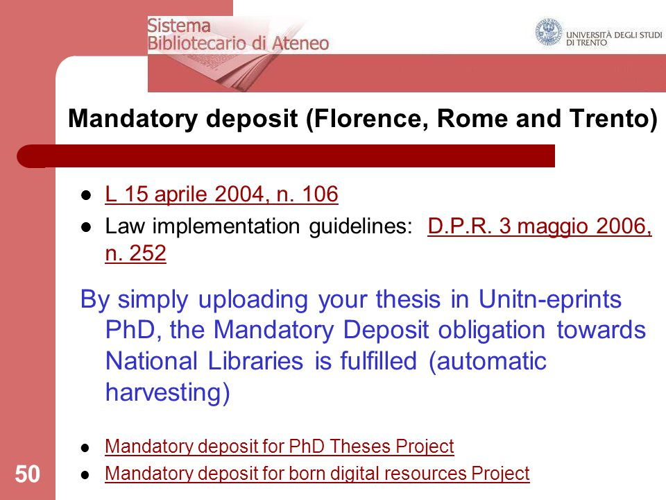50 Mandatory deposit (Florence, Rome and Trento) L 15 aprile 2004, n.