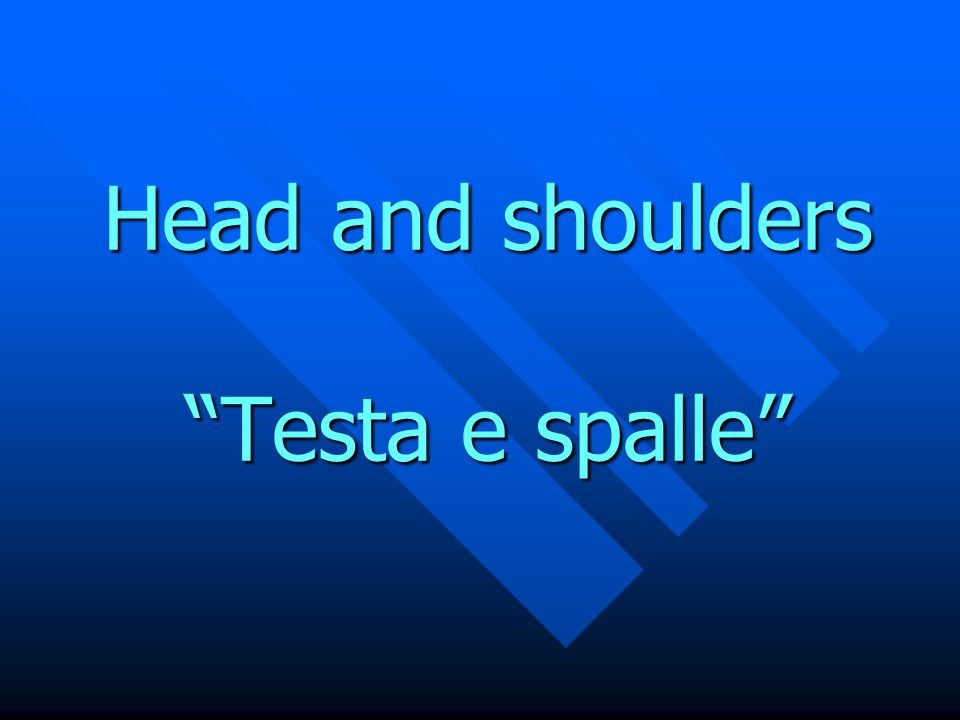 Head and shoulders Testa e spalle
