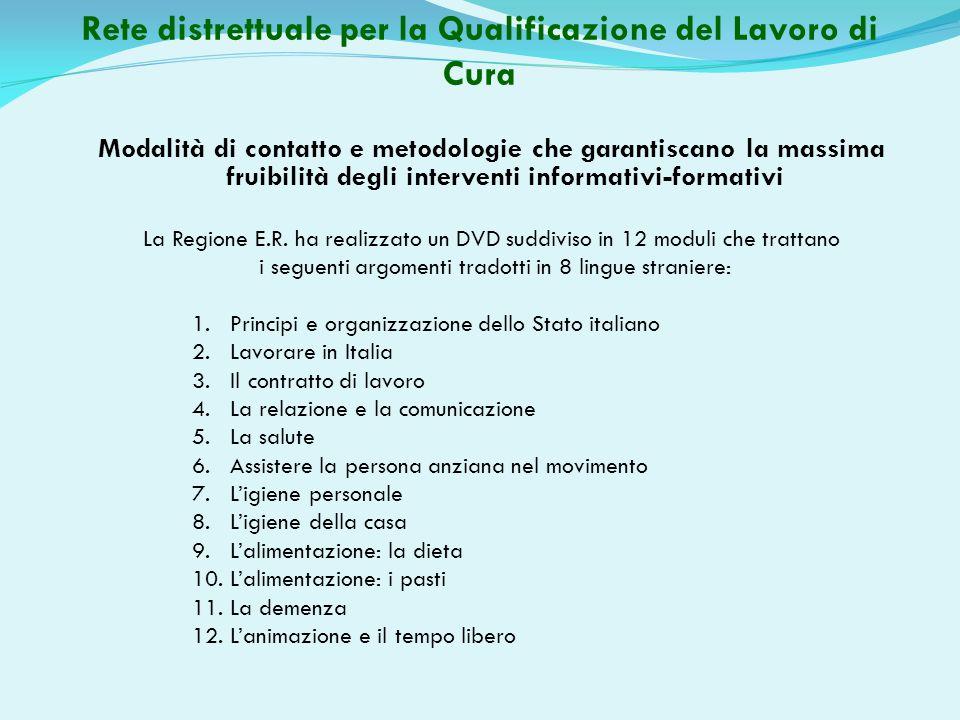 Modalità di contatto e metodologie che garantiscano la massima fruibilità degli interventi informativi-formativi La Regione E.R. ha realizzato un DVD