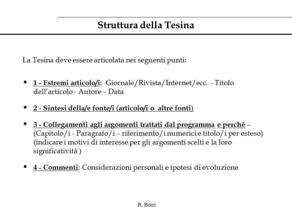 R. Boni Struttura della Tesina La Tesina deve essere articolata nei seguenti punti: 1 - Estremi articolo/i : Giornale/Rivista/Internet/ecc. - Titolo d