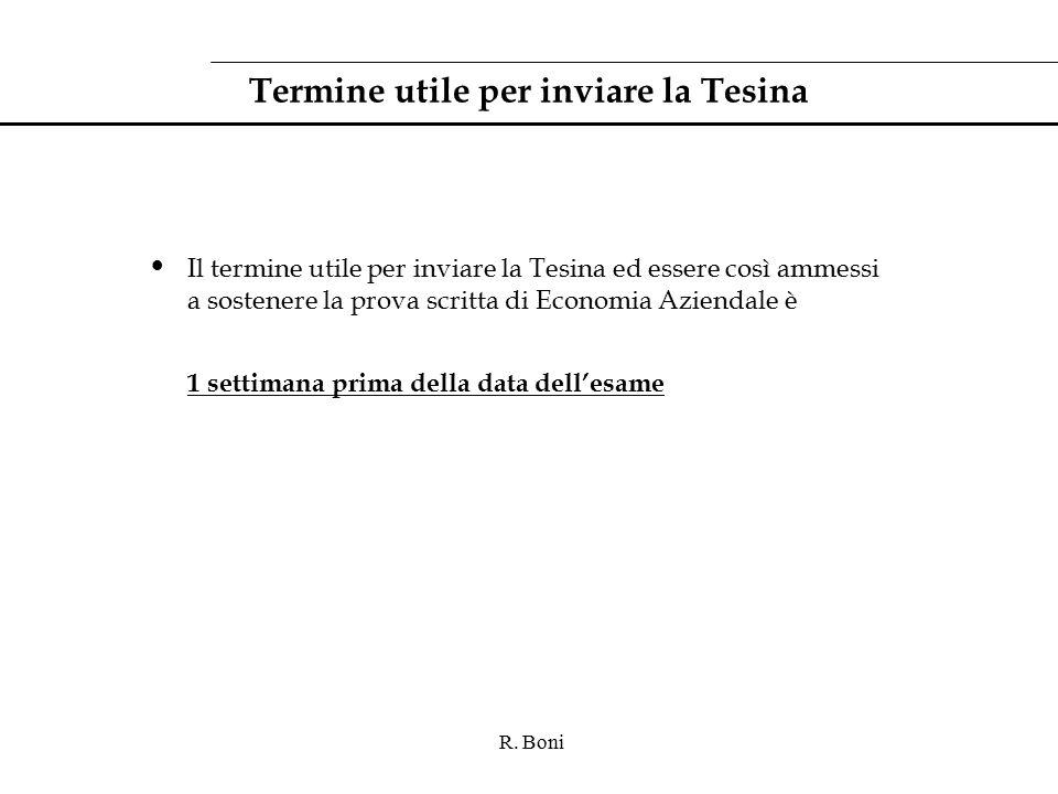 R. Boni Termine utile per inviare la Tesina Il termine utile per inviare la Tesina ed essere così ammessi a sostenere la prova scritta di Economia Azi