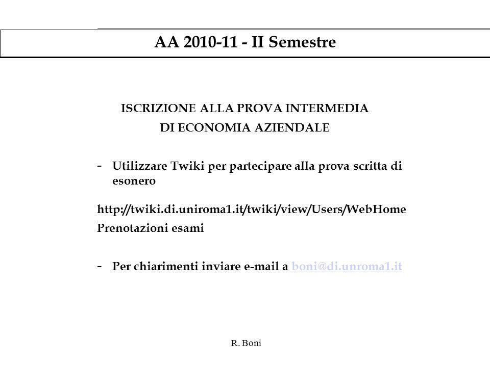 R. Boni AA 2010-11 - II Semestre ISCRIZIONE ALLA PROVA INTERMEDIA DI ECONOMIA AZIENDALE - Utilizzare Twiki per partecipare alla prova scritta di esone