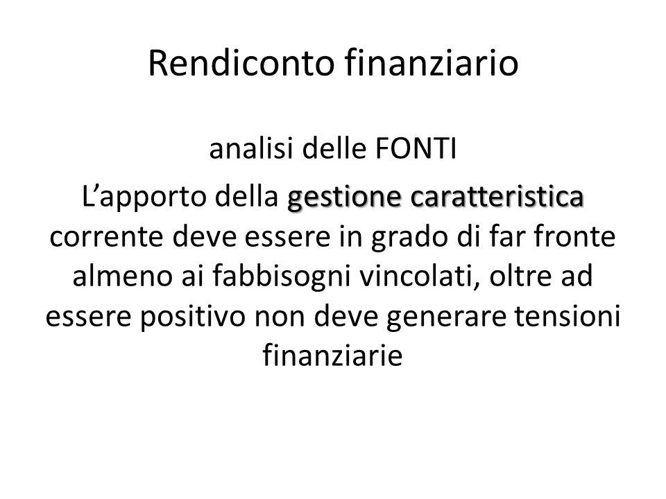 Rendiconto finanziario analisi delle FONTI gestione caratteristica L'apporto della gestione caratteristica corrente deve essere in grado di far fronte