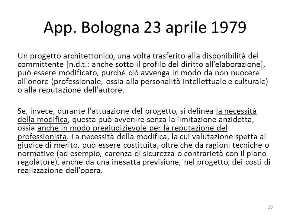 App. Bologna 23 aprile 1979 Un progetto architettonico, una volta trasferito alla disponibilità del committente [n.d.t.: anche sotto il profilo del di
