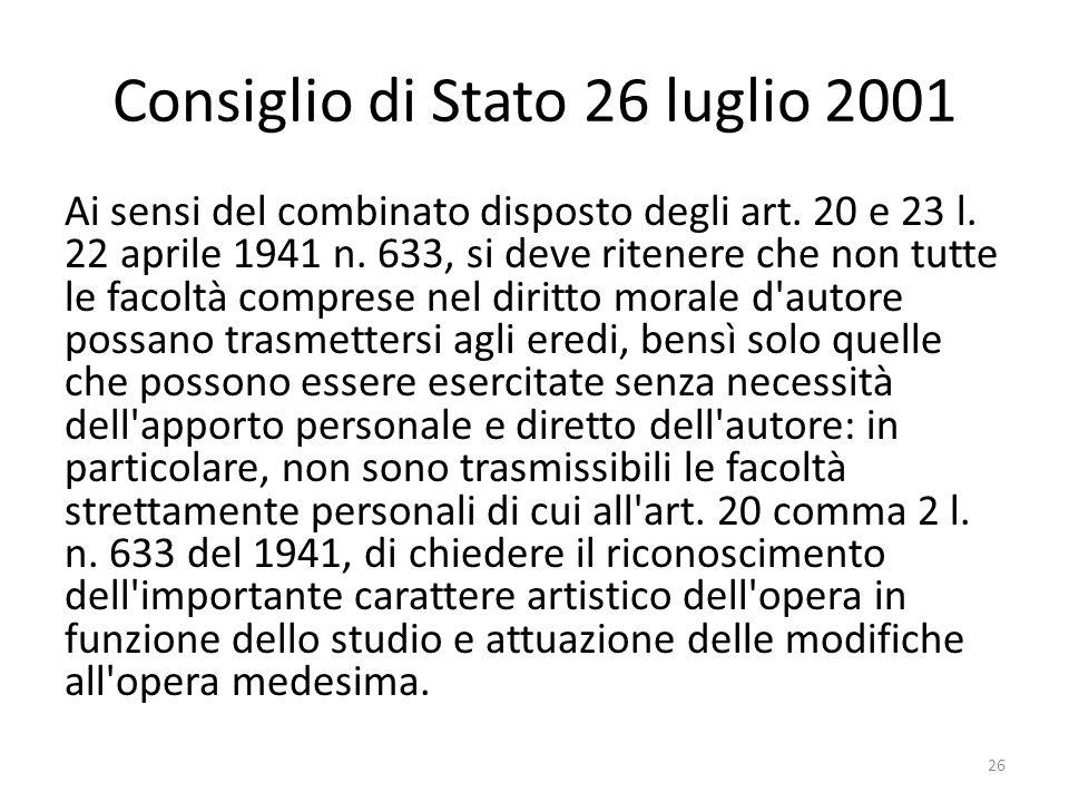 Consiglio di Stato 26 luglio 2001 Ai sensi del combinato disposto degli art.