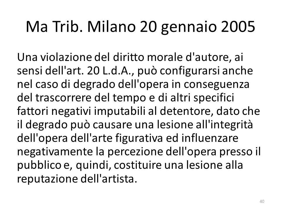 Ma Trib. Milano 20 gennaio 2005 Una violazione del diritto morale d autore, ai sensi dell art.