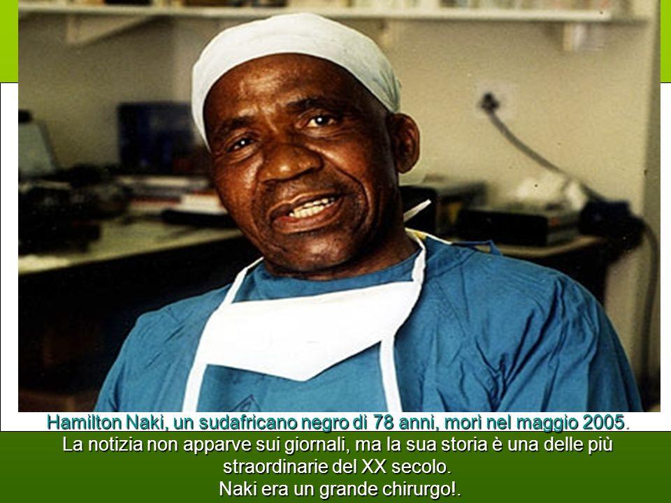Dr. HAMILTON NAKI IL CHIRURGO CLANDESTINO