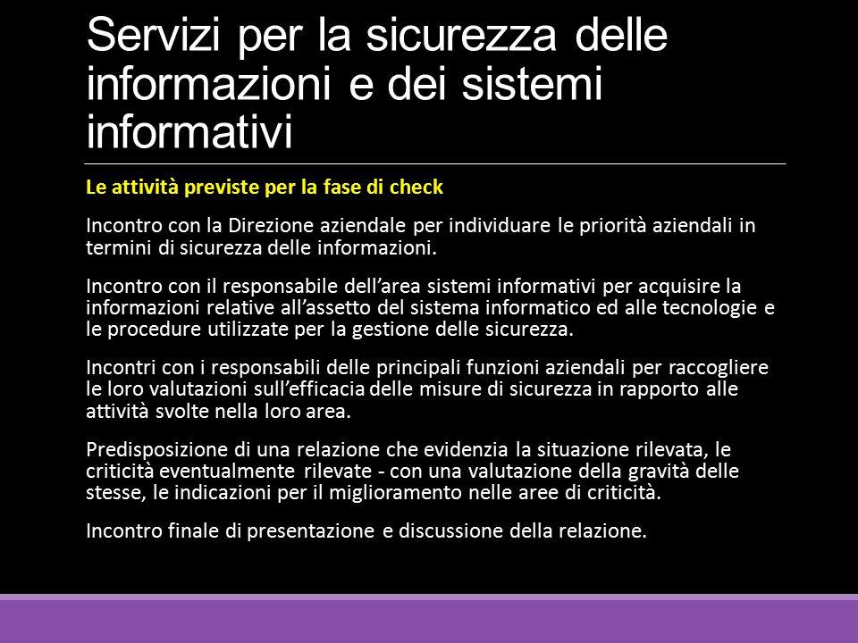 Servizi per la sicurezza delle informazioni e dei sistemi informativi Le attività previste per la fase di check Incontro con la Direzione aziendale pe