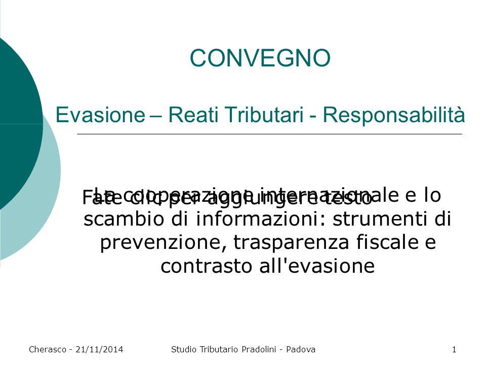 Fate clic per aggiungere testo Cherasco - 21/11/2014Studio Tributario Pradolini - Padova1 CONVEGNO Evasione – Reati Tributari - Responsabilità La coop
