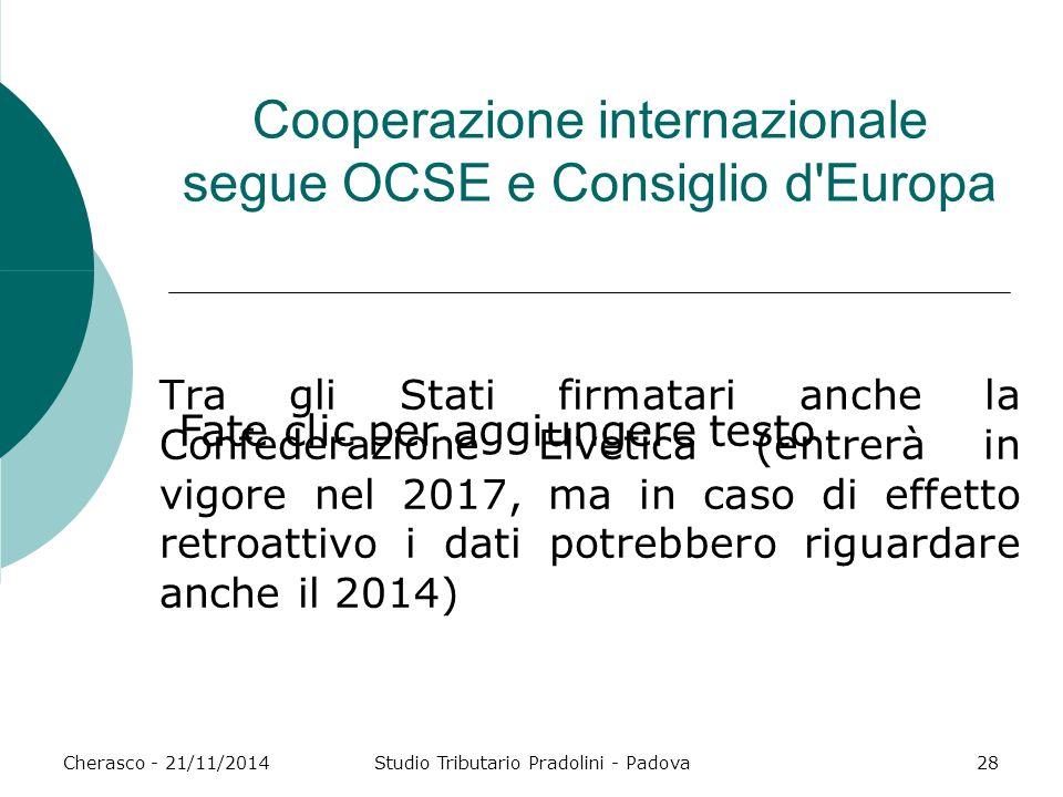 Fate clic per aggiungere testo Cherasco - 21/11/2014Studio Tributario Pradolini - Padova28 Cooperazione internazionale segue OCSE e Consiglio d'Europa