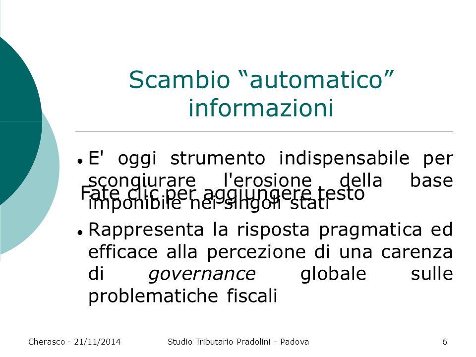 """Fate clic per aggiungere testo Cherasco - 21/11/2014Studio Tributario Pradolini - Padova6 Scambio """"automatico"""" informazioni E' oggi strumento indispen"""