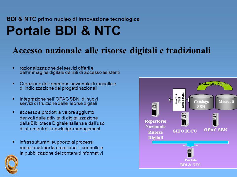 BDI & NTC primo nucleo di innovazione tecnologica Portale BDI & NTC  razionalizzazione dei servizi offerti e dell'immagine digitale dei siti di acces