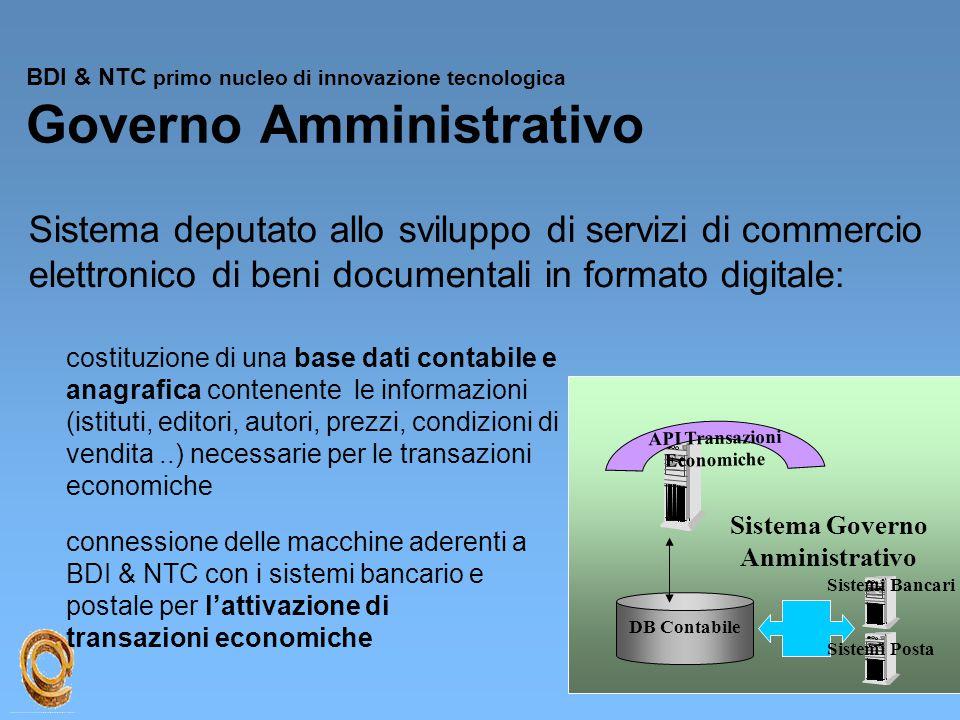 Sistema Governo Anministrativo BDI & NTC primo nucleo di innovazione tecnologica Governo Amministrativo Sistema deputato allo sviluppo di servizi di c