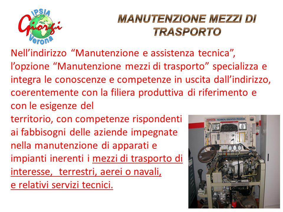 territorio, con competenze rispondenti ai fabbisogni delle aziende impegnate nella manutenzione di apparati e impianti inerenti i mezzi di trasporto d