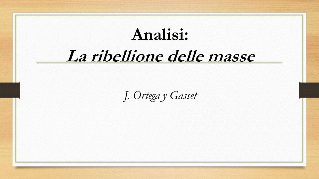 Analisi: La ribellione delle masse J. Ortega y Gasset