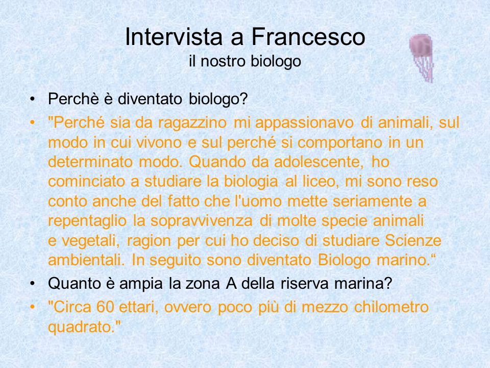 Intervista a Francesco il nostro biologo Perchè è diventato biologo?