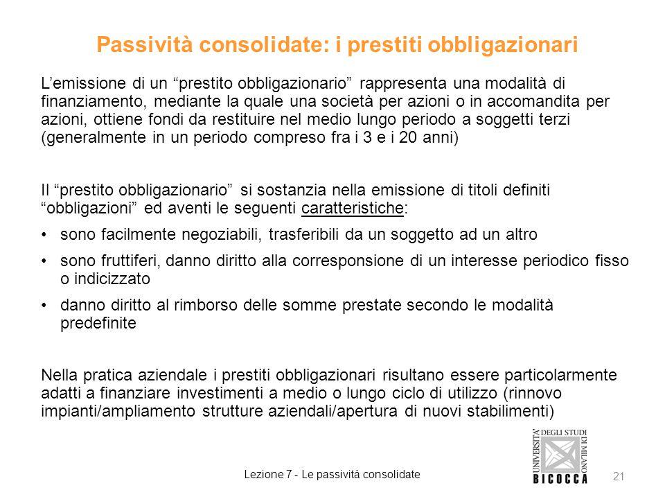 """Passività consolidate: i prestiti obbligazionari L'emissione di un """"prestito obbligazionario"""" rappresenta una modalità di finanziamento, mediante la q"""